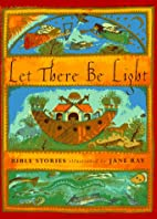 Let There Be Light: Bible Stories…