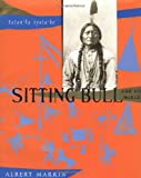 Marrin, Albert: Sitting Bull and His World