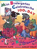 Slate, Joseph: Miss Bindergarten Celebrates the 100th Day of Kindergarten