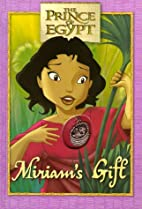 Miriam's Gift: The Prince of Egypt Book…