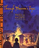 Schwartz, Stephen: Through Heaven&#39;s Eyes: The Prince of Egypt in Story and Song