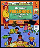 My Giant Preschool Life-the-Flap Book (Lift…