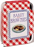 Cathcart, Yvonne: Bakin' Brownies: 12 Delicious Recipes for Brownies, Blondies, and Bars
