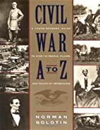 Civil War A to Z: A Young Person's Guide to…