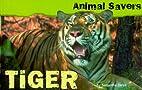 Animal Savers Take-Action Pack: Tiger by…