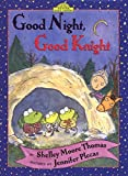 Thomas, Shelley Moore: Good Night, Good Knight