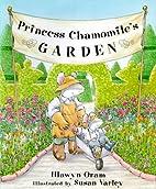 Princess Chamomile's Garden by Hiawyn Oram