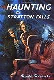 Seabrooke, Brenda: The HAUNTING AT STRATTON FALLS