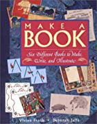 Make a Book: Six Exciting Books to Make,…