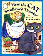 How the Cat Swallowed Thunder by Lloyd…