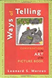Marcus, Leonard: Ways of Telling: Conversations on the Art of the Picture Book