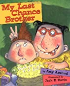 My Last Chance Brother by Amy Axelrod