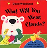 Wojtowycz, David: What Will You Wear, Claude?