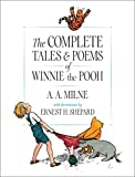 Milne, A. A.: The Complete Tales &amp; Poems of Winnie-The-Pooh