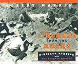 Marrin, Albert: Secrets from the Rocks : Dinosaur Hunting with Roy Chapman Andrews