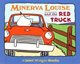 Stoeke, Janet Morgan: Minerva Louise and the Red Truck