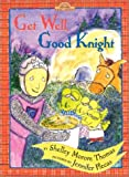 Thomas, Shelley Moore: Get Well, Good Knight