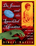 Dr. Jenner and the Speckled Monster: The…