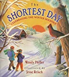 Pfeffer, Wendy: The Shortest Day: Celebrating the Winter Solstice