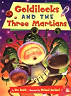 Goldilocks and the Three Martians by Stu…