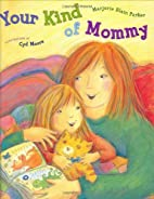 Your Kind of Mommy by Marjorie Blain Parker