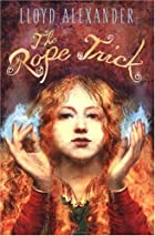 The Rope Trick by Lloyd Alexander