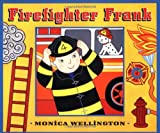 Wellington, Monica: Firefighter Frank