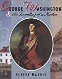 Marrin, Albert: George Washington and the Founding of a Nation (PB)