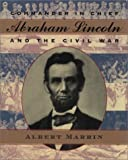 Marrin, Albert: Commander in Chief: Abraham Lincoln and the Civil War