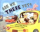 Dandi Daley Mackall: Are We There Yet?