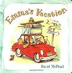 Emma's Vacation by David McPhail