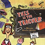 Greene, Rhonda Gowler: This Is the Teacher