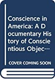 Lillian Schlissel: Conscience in America: A Documentary History of Conscientious Objection in America, 1757-1967.