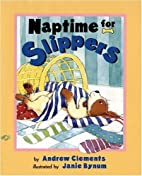 Naptime For Slippers by Andrew Clements