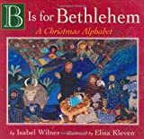 Harman, Bob: B Is for Bethlehem: A Christmas Alphabet