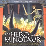 Lipman, Jean: The Hero And The Minotaur: The Fantastic Adventures Of Theseus