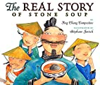 The Real Story of Stone Soup by Ying Chang…