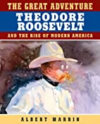 The Great Adventure: Theodore Roosevelt and…