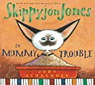 Skippyjon Jones in Mummy Trouble by Judy…