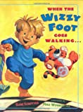 Schotter, Roni: When The Wizzy Foot Goes Walking