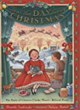 Seabrooke, Brenda: Twas the Day Before Christmas: The Story of Clement Clarke Moore&#39;s Beloved Poem