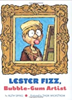 Lester Fizz, Bubble-Gum Artist by Ruth Spiro