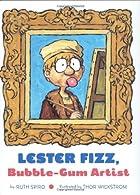 Lester Fizz, Bubble-Gum Artist by Ruth Spiro
