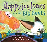 Schachner, Judy: Skippyjon Jones and the Big Bones