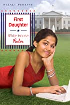 First Daughter: White House Rules (First…