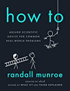 How To: Absurd Scientific Advice for Common…