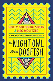 To Night Owl From Dogfish by Holly Goldberg…