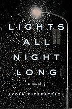 Lights All Night Long: A Novel by Lydia…