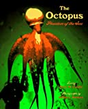 Cerullo, Mary M.: The Octopus: Phantom of the Sea
