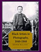 Black Artists in Photography, 1840-1940 by…